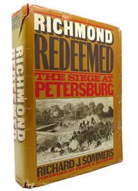 RICHMOND REDEEMED The Siege At Petersburg