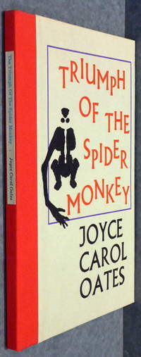 THE TRIUMPH OF THE SPIDER MONKEY  [SIGNED]