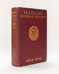 Madame Mother of the Regent 1652-1722
