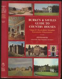 Burke's and Savills Guide to Country Houses: Volume II Hertfordshire, Shropshire, Warwickshire, Worcestershire