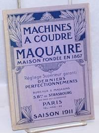 Machines a Coudre Maquaire, Maison Fondee en 1867; Reglage Superieur garanti; Derniers perfectionnements [cover title]