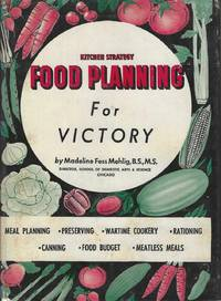 Kitchen Strategy. Food Planning for Victory. Illustrations by Madge Mehlig