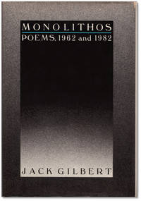 Monolithos: Poems, 1962 and 1982. by  Jack GILBERT - First edition / First printing. - 1982.  - from Orpheus Books (SKU: 14359)