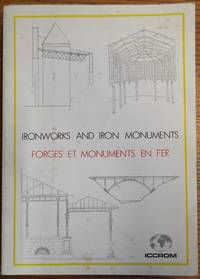 Ironworks and Iron Monuments: study, conservation and adaptive use / etude, conservation et reutilisation de Forges et Monuments en Fer: Symposium, Ironbridge, 23-25.X.1984 by  Cynthia and Monica Garcia (editors) Rockwell - Paperback - 1985 - from Mullen Books, Inc. ABAA / ILAB (SKU: 155114)