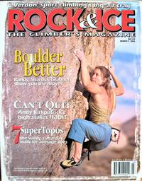image of Rock and Ice. the Climber's Magazine March 1, 2003 No. 122