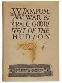 Wampum, War and Trade Goods West of the Hudson
