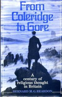 From Coleridge to Gore: Century of Religious Thought in Britain