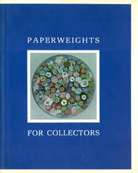 Paperweights for Collectors: An Illustrated History and Identification Guide for Antique and...