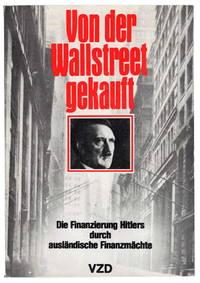 Von der Wallstreet gekauft : Die Finanzierung Hitlers durch ausländische Finanzmächte