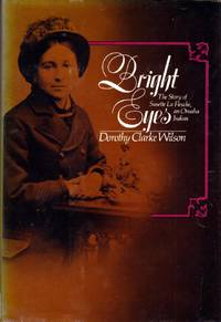 Bright Eyes; The Story of Susette La Flesche, an Omaha Indian