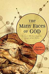 The Many Faces of God: Science's 400 Year Quest for Images of the Divine