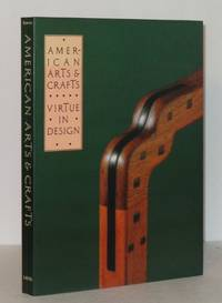 American Arts & Crafts: Virtue in Design - A Catalogue of the Palevsky / Evans Collection and Related Works at the Los Angeles County Museum of Art