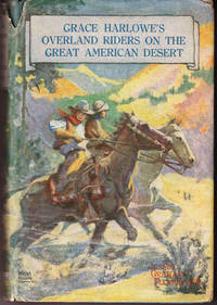 Grace Harlowe's Overland Riders on the Great American Desert (# 3)