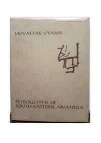 PETROGLYPHS OF SOUTH-EASTERN ANATOLIA. Monographien und Dokumentationen - Die Asiatischen Felsbilder.