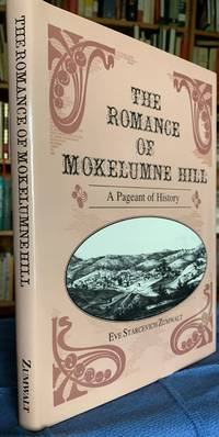 The Romance of Mokelumne Hill, A Pageant of History. An extension of the  narration for Mokelumne Hill outdoor pageant, California Centennial  Celebration, July 3, 1948.