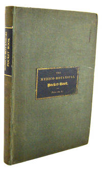 The Medico-Botanical Pocket-Book, comprising a Compendium of Vegetable Toxicology, illustrated with coloured figures with their botanical descriptions, poisonous effects, treatment, etc, etc, to which is added an Appendix.... by G Spratt - 1st Edition - from E C Books and Biblio.com