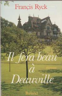 Il fera beau a Deauville (French Edition) by  Francis Ryck - Paperback - 1984 - from Livres Norrois (SKU: 120003)