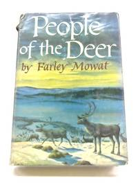 People of the Deer by Farley Mowat - Hardcover - 1952 - from The World of Rare Books and Biblio.co.uk