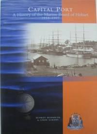 Capital Port : a history of the Marine Board of Hobart 1858-1997.