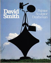 David Smith:  Painter, Sculptor, Draftsman