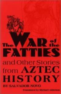 The War of the Fatties and Other Stories from Aztec History (Texas Pan American)