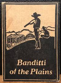 BANDITTI OF THE PLAINS or the Cattlemen's Invasion of Wyoming in 1892