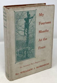 My Fourteen Months at the Front: An American Boy's Baptism of Fire [World War I, Motorcycles]