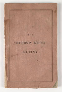 The Jefferson Borden Mutiny. Trial of George Miller, John Glew and William Smith for Murder on...
