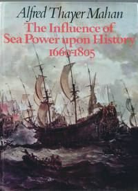 The Influence of Sea Power Upon History, 1660-1805