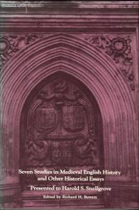 image of Seven Studies In Medieval English History And Other Historical Essays: Presented To Harold S. Snellgrove