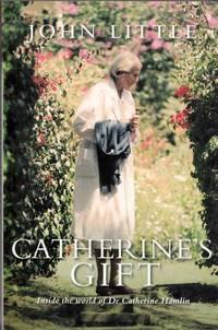 Catherine's Gift: Inside the World of Dr Catherine Hamlin