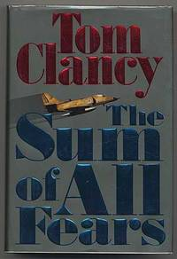 The Sum of all Fears by  Tom CLANCY - First Edition - 1991 - from Between the Covers- Rare Books, Inc. ABAA (SKU: 304530)