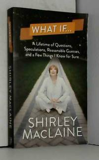 What If . . . by Shirley MacLaine - Paperback - 2013 - from AMMAREAL (SKU: B-906-824)