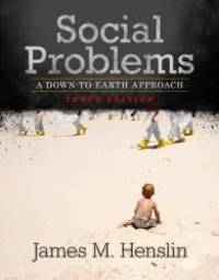 image of Social Problems: A Down-To-Earth Approach (10th Edition)