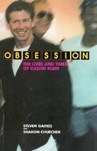 Obsession : The Lives and Times of Calvin Klein