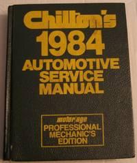 Chilton's 1984 Automotive Service Manual (Professional Mechanics Edition)