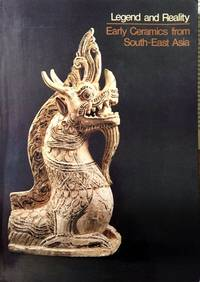 Legend and Reality: Early Ceramics from South-East Asia