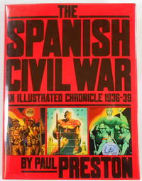 The Spanish Civil War: An Illustrated Chronicle 1936-39