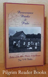 Perseverance, Pranks & Pride: Tales of the One-Room Schoolhouse.