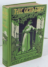 The Glad Lady by Amy E. Blanchard by Amy E. Blanchard - Hardcover - from Barner Books (SKU: BB-120215-A)
