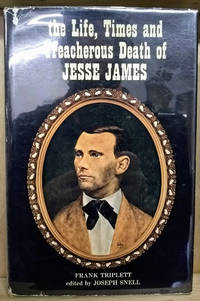 image of The Life, Times and Treacherous Death of Jesse James