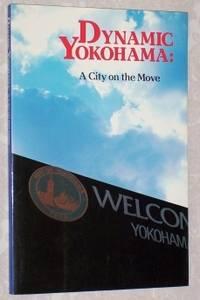 Dynamic Yokohama: A City on the Move