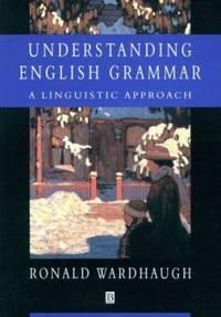 Understanding English Grammar : A Linguistic Approach