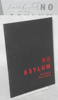 No Asylum Poems