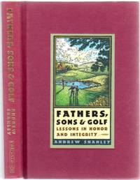 Fathers, Sons & Golf: Lessons in Honor and Integrity