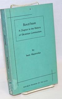 Borot\'bism; A Chapter in the History of Ukrainian Communism