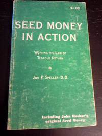 Seed Money in Action: Working the Law of Tenfold Return