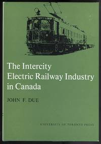 image of THE INTERCITY ELECTRIC RAILWAY INDUSTRY IN CANADA.