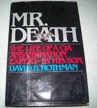 Mr. Death: The Life of a CIA Assassination Expert by His Son