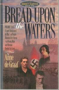 BREAD UPON THE WATERS, De Graaf, Anne